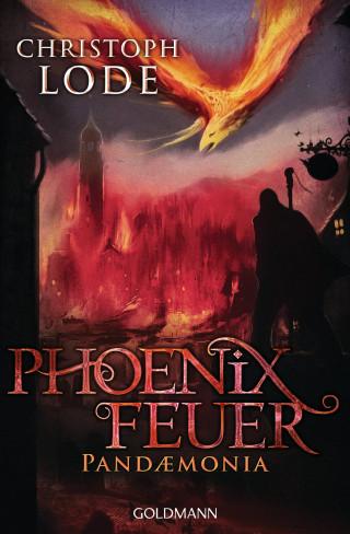 Christoph Lode: Phoenixfeuer