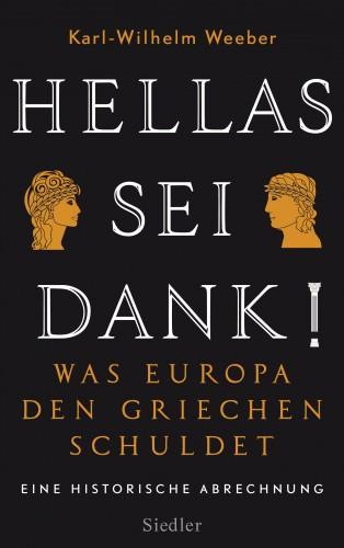 Karl-Wilhelm Weeber: Hellas sei Dank!