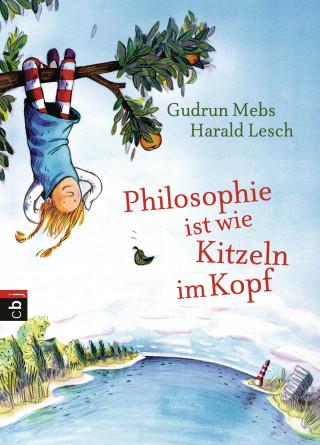 Gudrun Mebs, Harald Lesch: Philosophie ist wie Kitzeln im Kopf