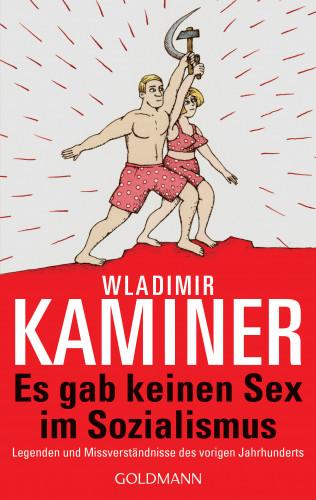 Wladimir Kaminer: Es gab keinen Sex im Sozialismus
