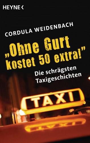 "Cordula Weidenbach: ""Ohne Gurt kostet 50 extra!"""