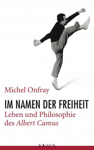 Michel Onfray: Im Namen der Freiheit