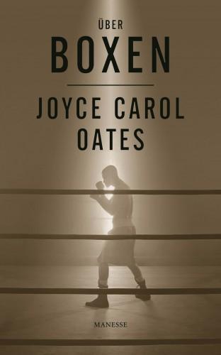 Joyce Carol Oates: Über Boxen