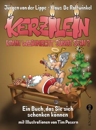 Jürgen von der Lippe, Klaus De Rottwinkel: Kerzilein, kann Weihnacht Sünde sein?
