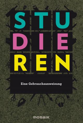 Eduard Augustin, Matthias Edlinger, Philipp von Keisenberg: Studieren. Eine Gebrauchsanweisung