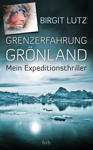 Birgit Lutz: Grenzerfahrung Grönland