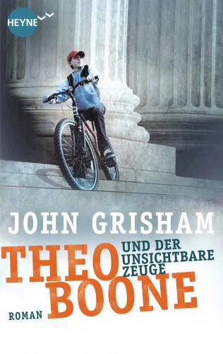 John Grisham: Theo Boone und der unsichtbare Zeuge