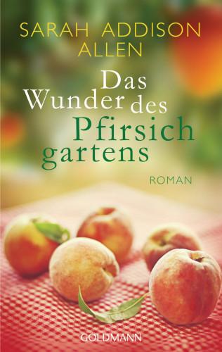 Sarah Addison Allen: Das Wunder des Pfirsichgartens