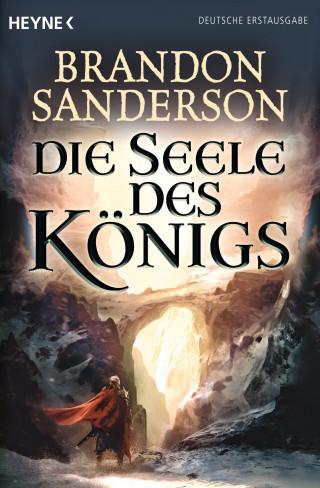 Brandon Sanderson: Die Seele des Königs