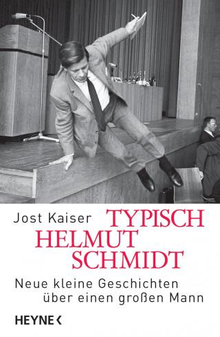 Jost Kaiser: Typisch Helmut Schmidt