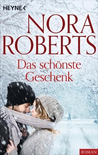 Nora Roberts: Das schönste Geschenk