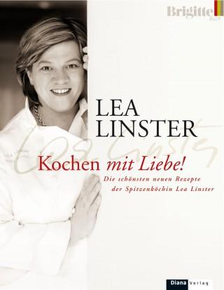 Léa Linster: Kochen mit Liebe
