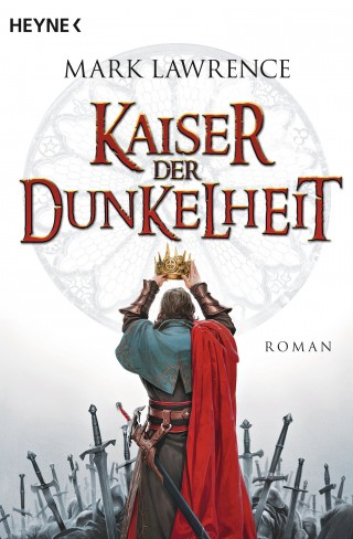 Mark Lawrence: Kaiser der Dunkelheit