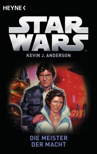 Kevin J. Anderson: Star Wars™: Die Meister der Macht