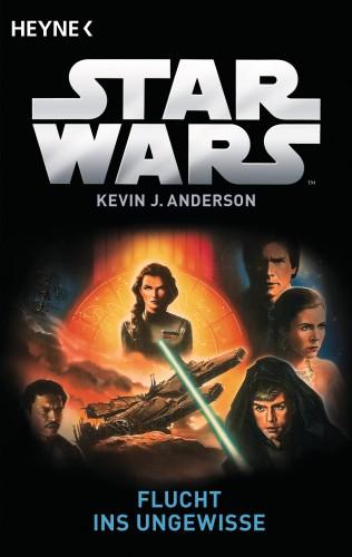 Kevin J. Anderson: Star Wars™: Flucht ins Ungewisse