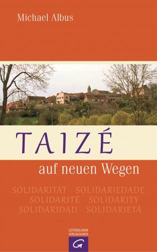 Michael Albus: Taizé auf neuen Wegen