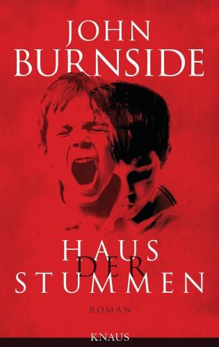 John Burnside: Haus der Stummen