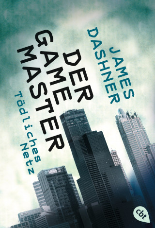 James Dashner: Der Game Master - Tödliches Netz