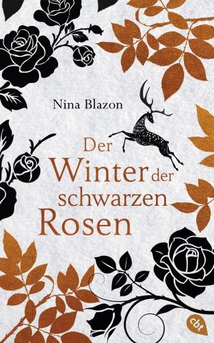 Nina Blazon: Der Winter der schwarzen Rosen