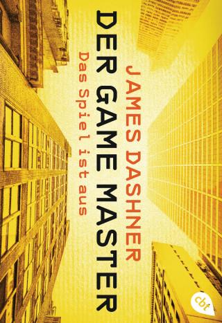 James Dashner: Der Game Master - Das Spiel ist aus