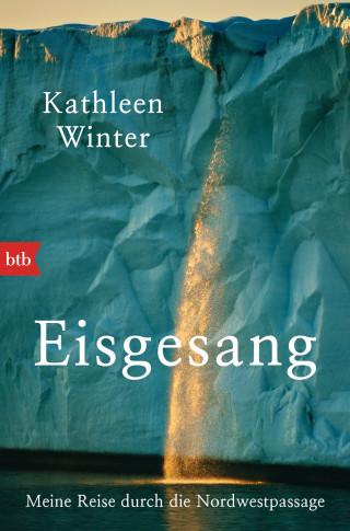 Kathleen Winter: Eisgesang