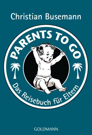 Christian Busemann: Parents To Go