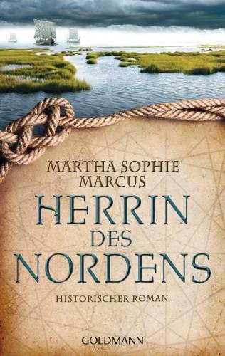 Martha Sophie Marcus: Herrin des Nordens