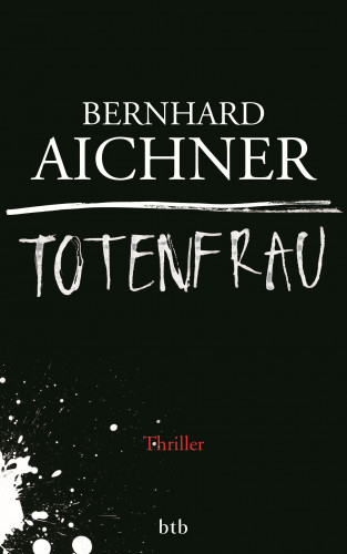 Bernhard Aichner: Totenfrau