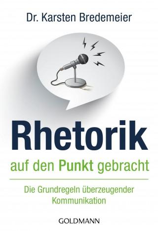 Dr. Karsten Bredemeier: Rhetorik auf den Punkt gebracht