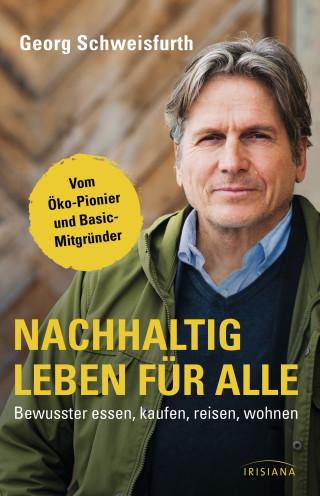Georg Schweisfurth: Nachhaltig leben für alle
