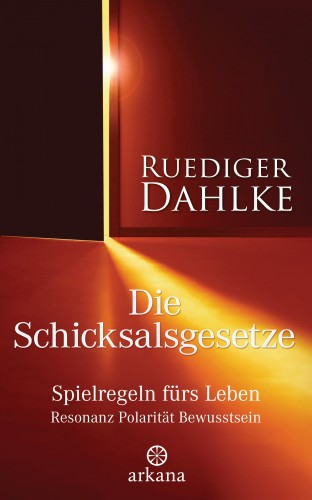 Ruediger Dahlke: Die Schicksalsgesetze