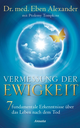 Eben Alexander, Ptolemy Tompkins: Vermessung der Ewigkeit