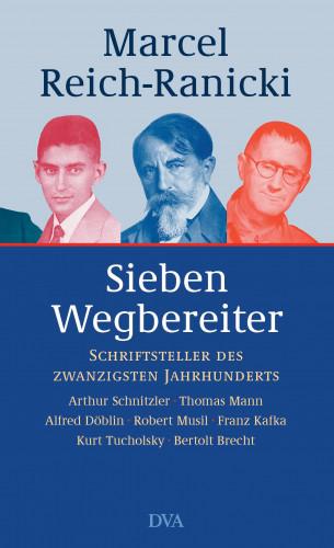 Marcel Reich-Ranicki: Sieben Wegbereiter