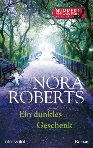 Nora Roberts: Ein dunkles Geschenk