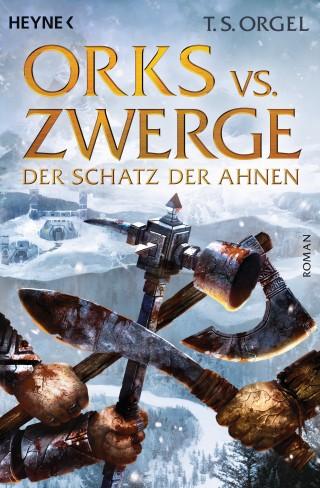 T. S. Orgel: Orks vs. Zwerge - Der Schatz der Ahnen