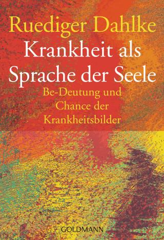 Ruediger Dahlke: Krankheit als Sprache der Seele