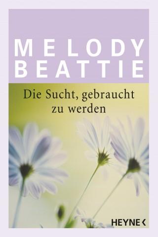 Melody Beattie: Die Sucht gebraucht zu werden