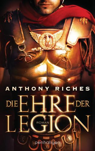 Anthony Riches: Die Ehre der Legion