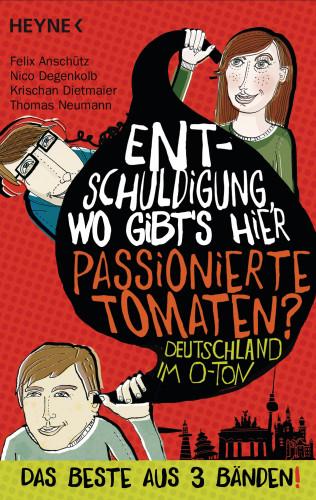 Felix Anschütz, Nico Degenkolb, Krischan Dietmaier, Thomas Neumann: Entschuldigung, wo gibt's hier passionierte Tomaten?