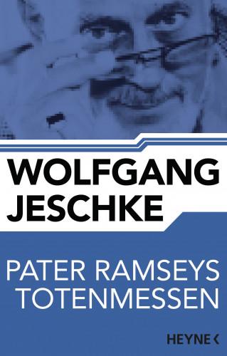 Wolfgang Jeschke: Pater Ramseys Totenmessen