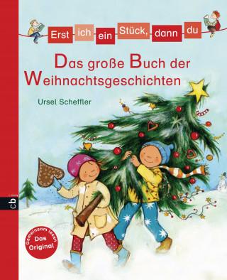 Ursel Scheffler: Erst ich ein Stück, dann du - Das große Buch der Weihnachtsgeschichten