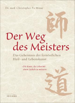 Dr. med. Christopher Po Minar: Der Weg des Meisters