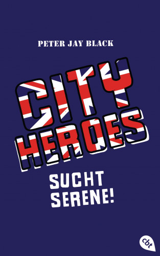 Peter Jay Black: CITY HEROES - Sucht Serene!