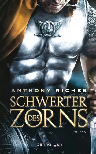 Anthony Riches: Schwerter des Zorns