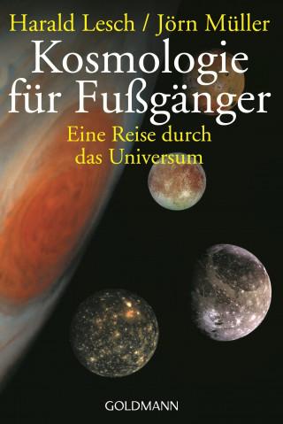 Harald Lesch, Jörn Müller: Kosmologie für Fußgänger