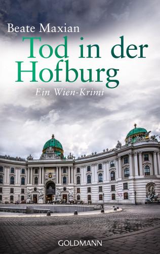 Beate Maxian: Tod in der Hofburg