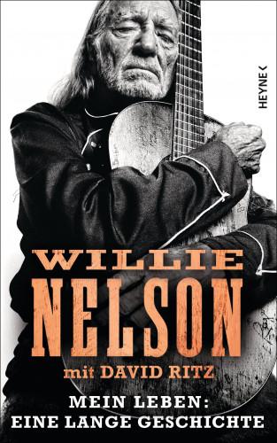 Willie Nelson, David Ritz: Mein Leben: Eine lange Geschichte