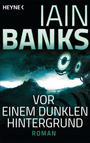 Iain Banks: Vor einem dunklen Hintergrund