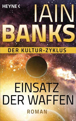 Iain Banks: Einsatz der Waffen -