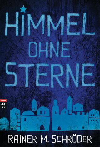 Rainer M. Schröder: Himmel ohne Sterne